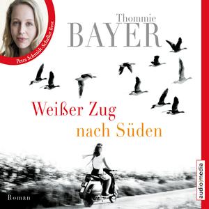 """Petra Schmidt-Schaller liest Thommie Bayer, """"Weißer Zug nach Süden"""""""