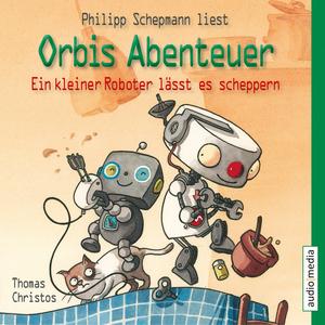 """Philipp Schepmann liest """"Orbis Abenteuer - Ein kleiner Roboter lässt es scheppern"""", Thomas Christos"""