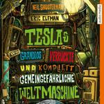 Cover des Mediums: Teslas grandios verrückte und komplett gemeingefährliche Weltmaschine