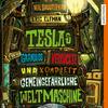 Vergrößerte Darstellung Cover: Teslas grandios verrückte und komplett gemeingefährliche Weltmaschine. Externe Website (neues Fenster)