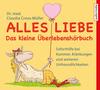 Alles Liebe - Das kleine Überlebenshörbuch