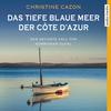 ¬Das¬ tiefe blaue Meer der Côte d'Azur