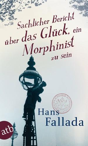 Sachlicher Bericht über das Glück, ein Morphinist zu sein