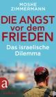 Vergrößerte Darstellung Cover: Die Angst vor dem Frieden. Externe Website (neues Fenster)