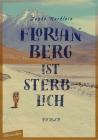 Vergrößerte Darstellung Cover: Florian Berg ist sterblich. Externe Website (neues Fenster)