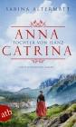 Vergrößerte Darstellung Cover: Anna Catrina - Tochter von Ilanz. Externe Website (neues Fenster)