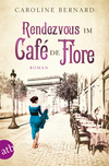 Vergrößerte Darstellung Cover: Rendezvous im Café de Flore. Externe Website (neues Fenster)