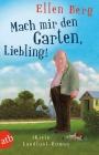Vergrößerte Darstellung Cover: Mach mir den Garten, Liebling!. Externe Website (neues Fenster)