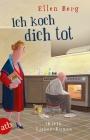 Vergrößerte Darstellung Cover: Ich koch dich tot. Externe Website (neues Fenster)