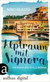 Vergrößerte Darstellung Cover: Alptraum mit Signora. Externe Website (neues Fenster)