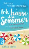 Vergrößerte Darstellung Cover: Ich hasse den Sommer. Externe Website (neues Fenster)