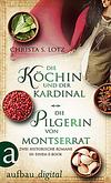 Die Köchin und der Kardinal / Die Pilgerin von Montserrat