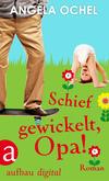 Vergrößerte Darstellung Cover: Schief gewickelt, Opa!. Externe Website (neues Fenster)