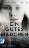 Vergrößerte Darstellung Cover: Ein gutes Mädchen. Externe Website (neues Fenster)