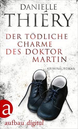 ¬Der¬ tödliche Charme des Doktor Martin