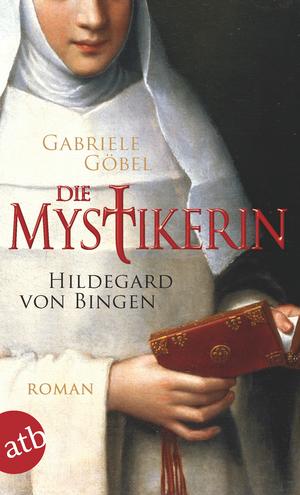 ¬Die¬ Mystikerin Hildegard von Bingen