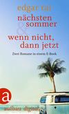 Vergrößerte Darstellung Cover: Nächsten Sommer & Wenn nicht, dann jetzt. Externe Website (neues Fenster)
