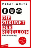¬Die¬ Zukunft der Rebellion