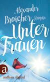 Vergrößerte Darstellung Cover: Unter Frauen. Externe Website (neues Fenster)