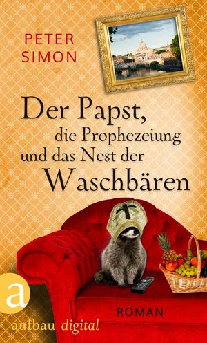 ¬Der¬ Papst, die Prophezeiung und das Nest der Waschbären