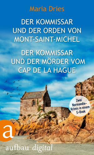 ¬Der¬ Kommissar und der Orden von Mont-Saint-Michel & Der Kommissar und der Mörder vom Cap de la Hague