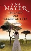 Vergrößerte Darstellung Cover: Im Land des Regengottes. Externe Website (neues Fenster)