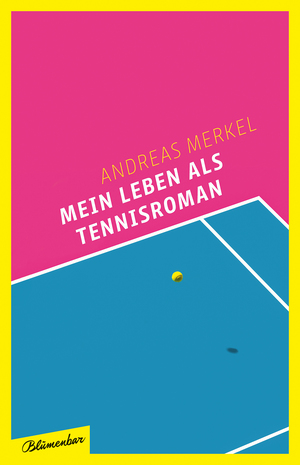 Mein Leben als Tennisroman