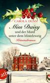 Vergrößerte Darstellung Cover: Miss Daisy und der Mord unter dem Mistelzweig. Externe Website (neues Fenster)