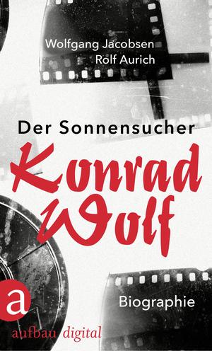 ¬Der¬ Sonnensucher Konrad Wolf