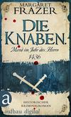 Vergrößerte Darstellung Cover: Die Knaben. Mord im Jahr des Herrn 1436. Externe Website (neues Fenster)