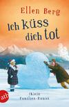 Vergrößerte Darstellung Cover: Ich küss dich tot. Externe Website (neues Fenster)