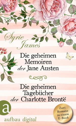 Die geheimen Memoiren der Jane Austen & Die geheimen Tagebücher der Charlotte Brontë