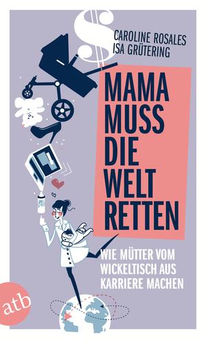 Mama muss die Welt retten