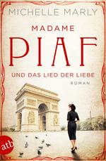 Cover des Mediums: Madame Piaf und das Lied der Liebe