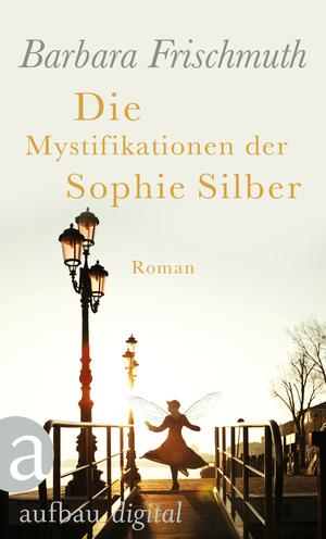 Die Mystifikationen der Sophie Silber