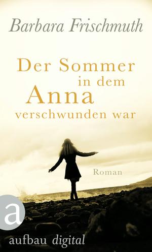 Der Sommer, in dem Anna verschwunden war