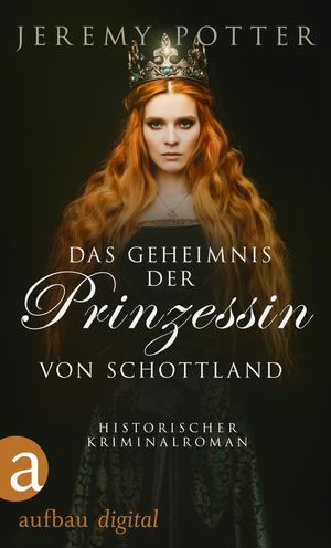 Das Geheimnis der Prinzessin von Schottland