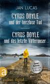 Cyrus Doyle und der herzlose Tod & Cyrus Doyle und das letzte Vaterunser