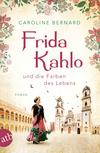 Vergrößerte Darstellung Cover: Frida Kahlo und die Farben des Lebens. Externe Website (neues Fenster)