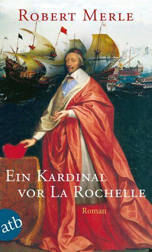 Ein Kardinal vor La Rochelle