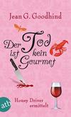 Der Tod ist kein Gourmet