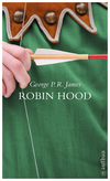 Robin Hood oder die Rächer vom Sherwood