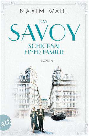 Das Savoy - Schicksal einer Familie