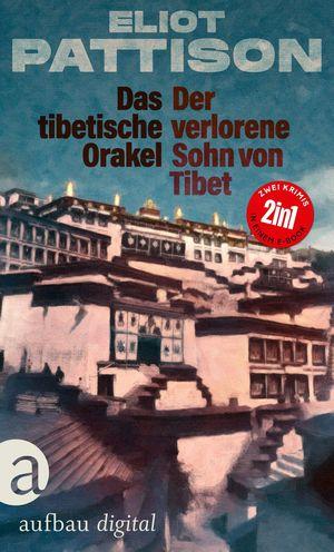 Das tibetische Orakel & Der verlorene Sohn von Tibet