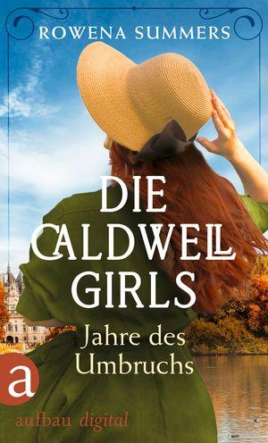 Die Caldwell Girls - Jahre des Umbruchs