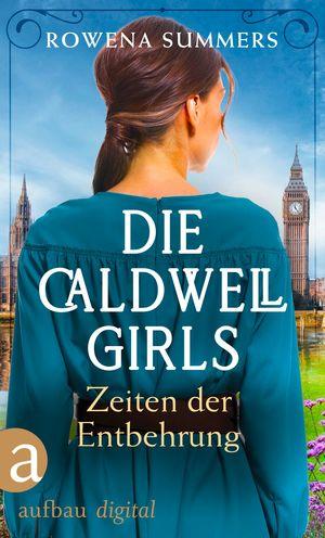 Die Caldwell Girls - Zeiten der Entbehrung