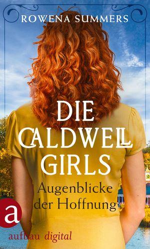 Die Caldwell Girls - Augenblicke der Hoffnung
