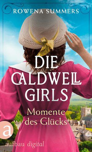 Die Caldwell Girls - Momente des Glücks