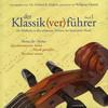 Der Klassik(ver)führer, Band 1