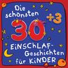 Die schönsten 30 Einschlafgeschichten für Kinder